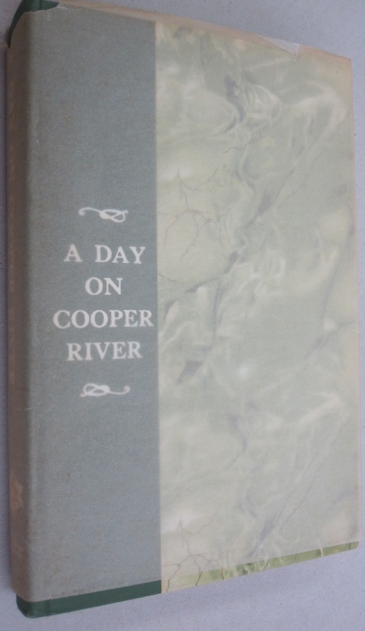 A Day on Cooper River. John B. Irving, Louisa Cheves Stoney, Samuel Gaillard Stoney.