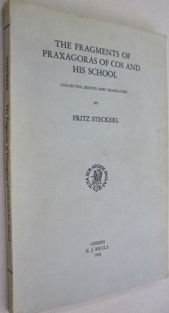 The Fragment sof Praxagoras of Cos and His School. Fritz Steckerl, Praxagoras.