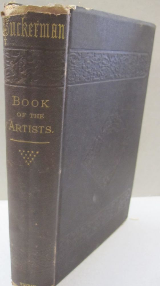Book of the Artists American Artist Life. Henry T. Tuckerman.