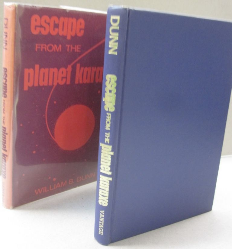 Escape From the Planet Karaxe. William B. Dunn.
