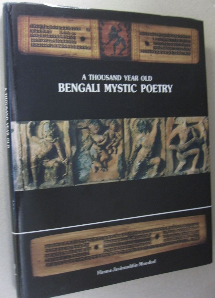 Thousand Year Old Bengali Mystic Poetry. Hasna Jasimuddin Moudud.