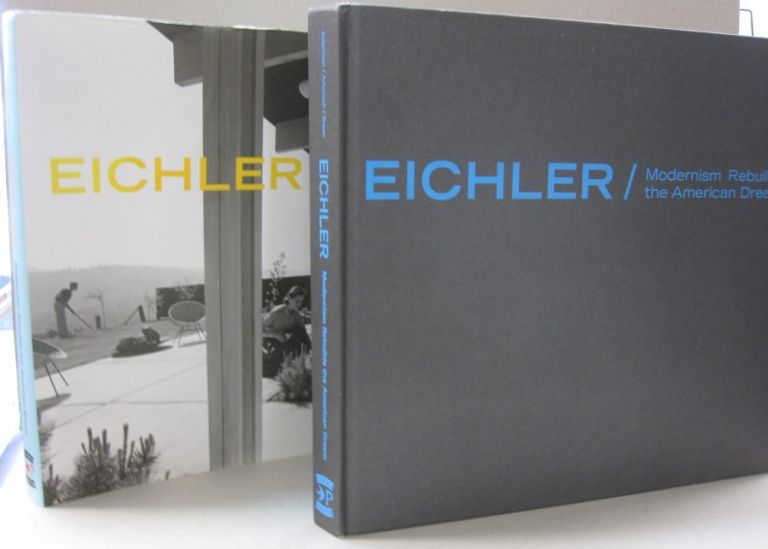 Eichler Modernism Rebuilds the American Dream. Paul Adamson.