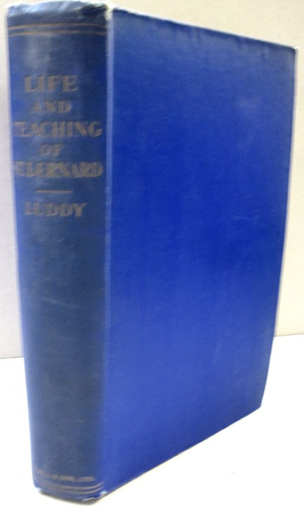 Life and Teaching of St. Bernard. Ailbe J. Luddy.