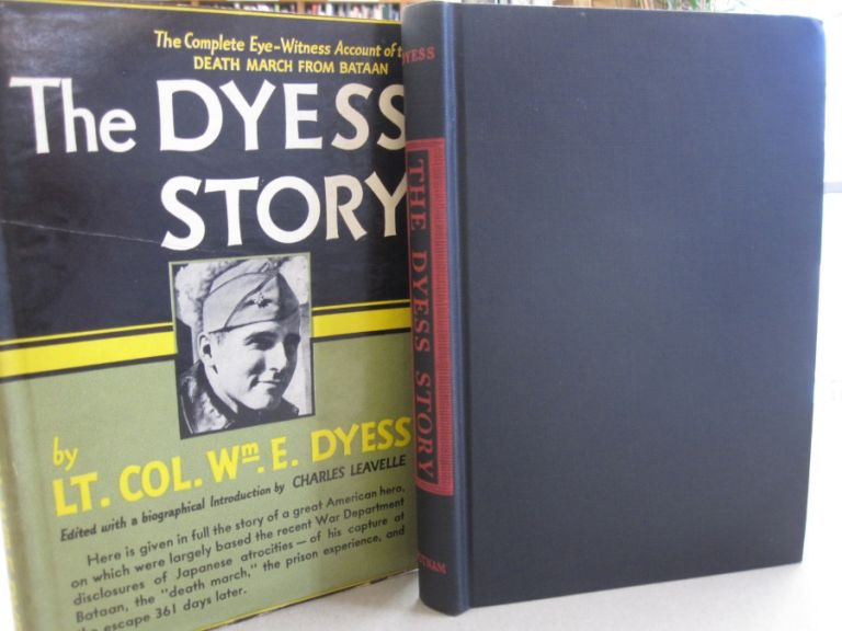 The Dyess Story. Lt. Col. Wm. E. Dyess.