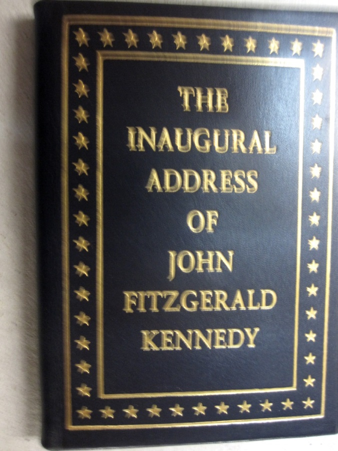 The Inaugural Address of John Fitzgerald Kennedy President of the United States; Delivered at the Capitol, Washington January 20, 1961
