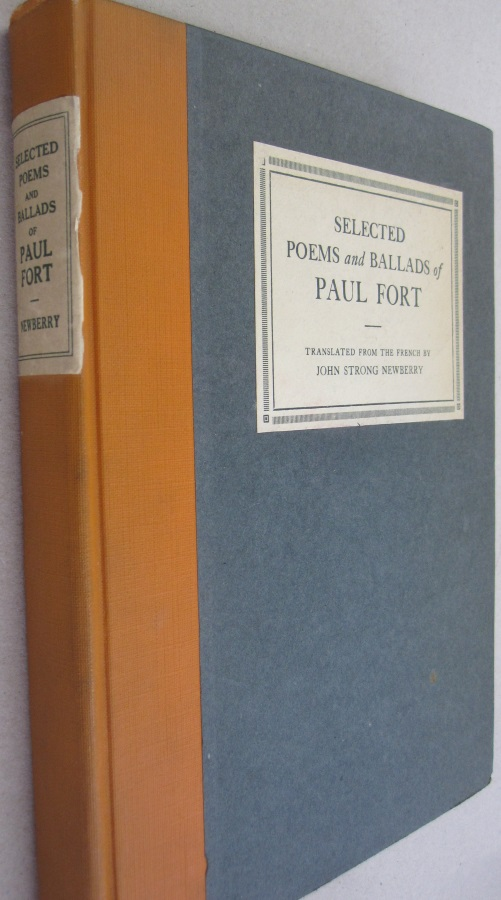 Selected Poems and Ballads of Paul Fort. Paul Fort with, John Strong Newberry.