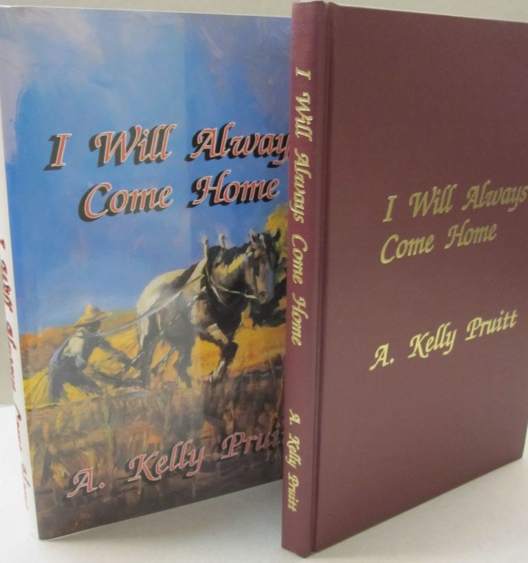 I Will Always Come Home. A. Kelly Pruitt.