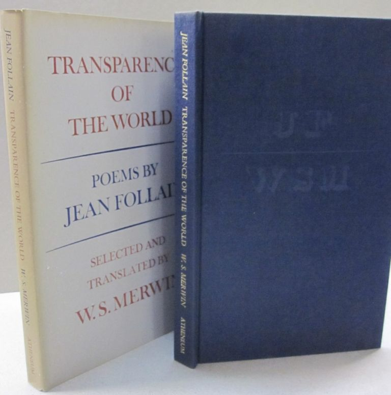 Transparence of the World; Poems by Jean Follain. Jean Follain, W. S. Merwin.