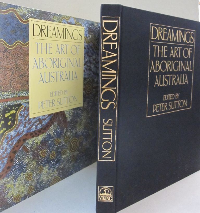 Dreamings; The Art of Aboriginal Australia. Peter C. Sutton.