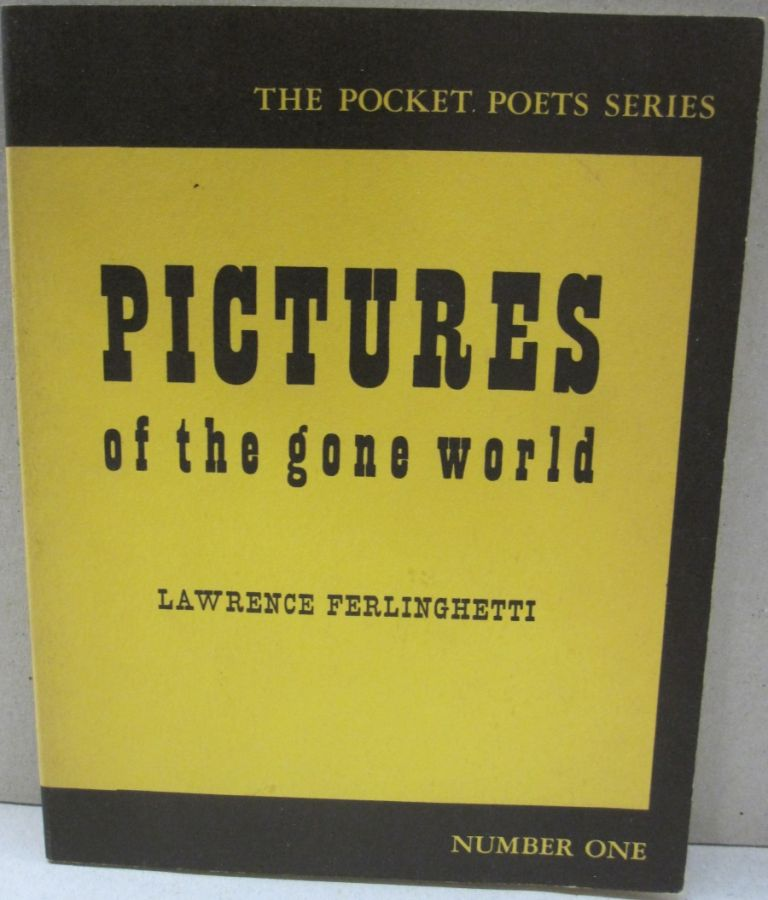Pictures of the gone world. Lawrence Ferlinghetti.