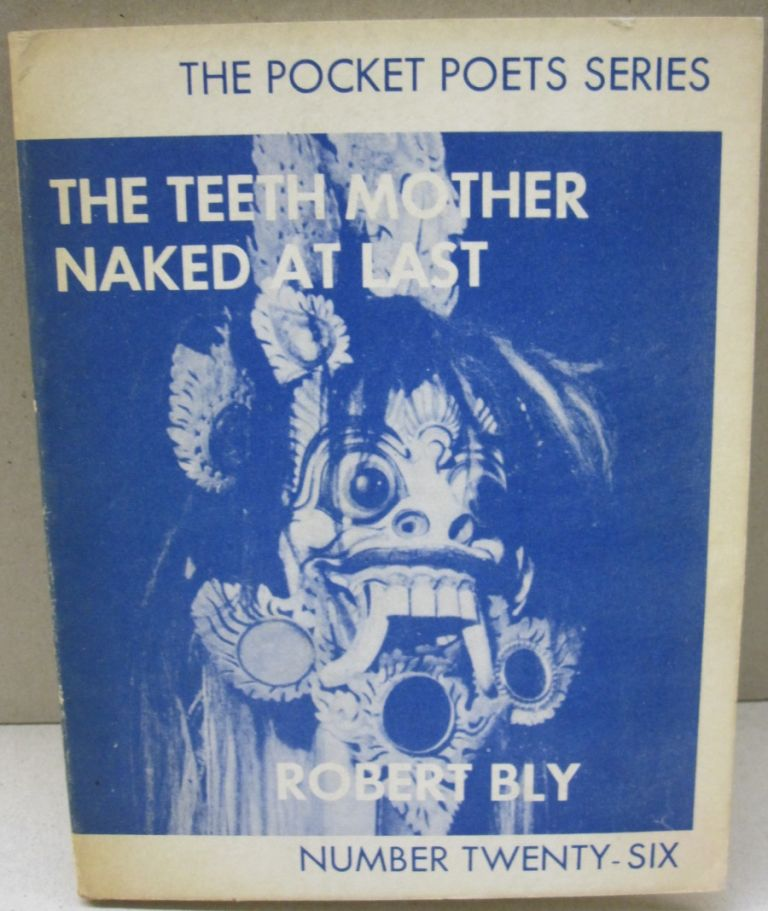 The Teeth Mother Naked at Last. Robert Bly.