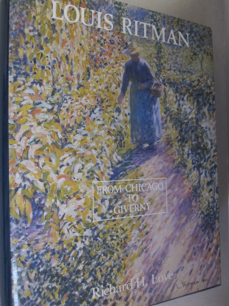 Louis Ritman, From Chicago to Giverny; How Louis Ritman Was Influenced by Lawton Parker and Other Midwestern Impressionists. Richard H. Love.