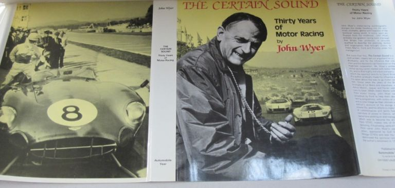 The Certain Sound; Thirty Years of Motor Racing. John Wyer.