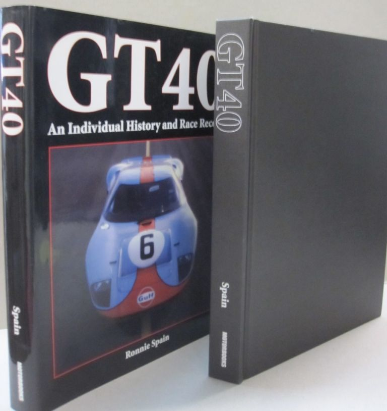 GT40; An Individual History and Race Record. Ronnie Spain.