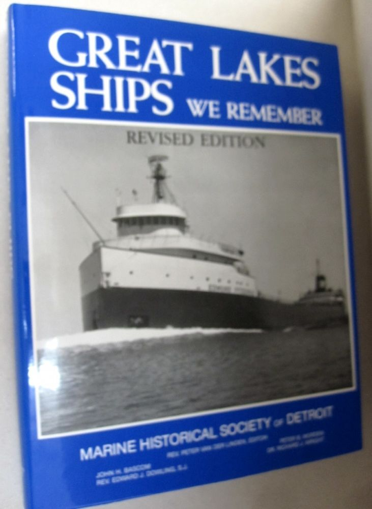 Great Lakes Ships We Remember. Peter van der Linden, Marine Historical Society of Detroit.