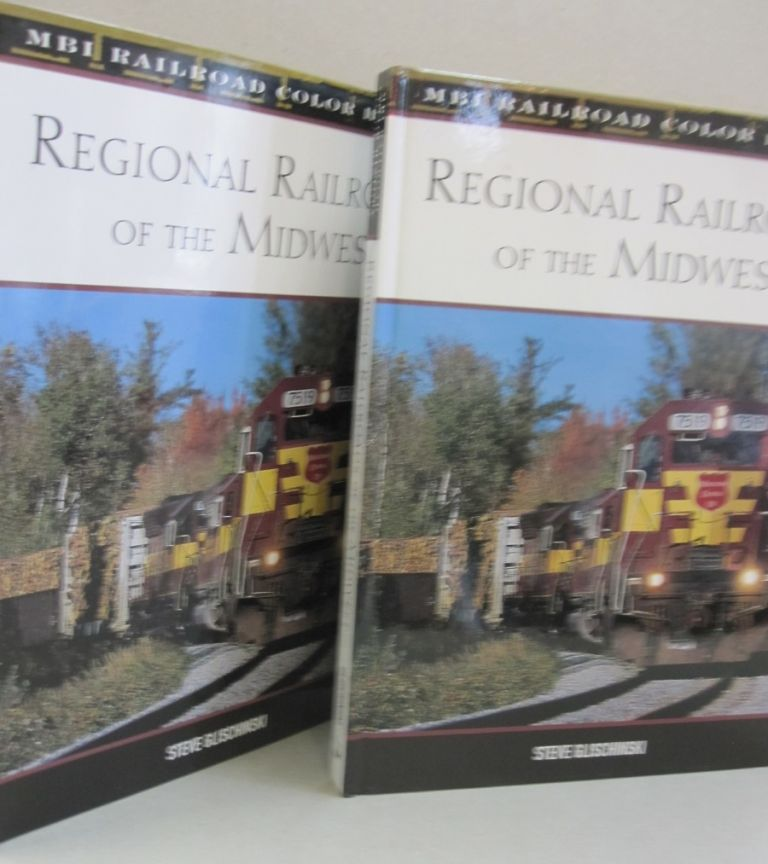 Regional Railroads of the Midwest. Steve Glischinski.