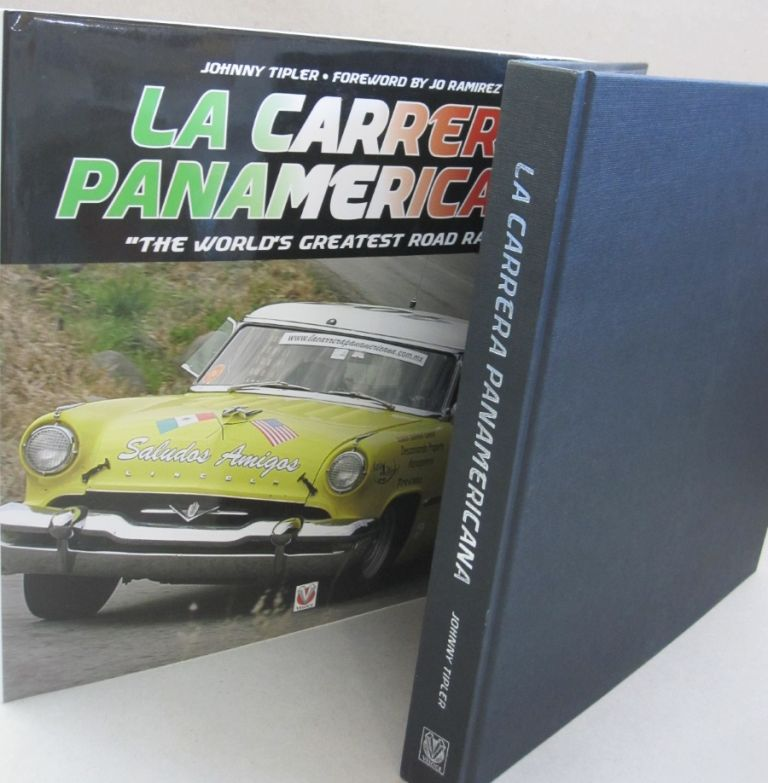 "La Carrera Panamericana: ""The World's Greatest Road Race!"" Johnny, Jo Tipler Ramirez."