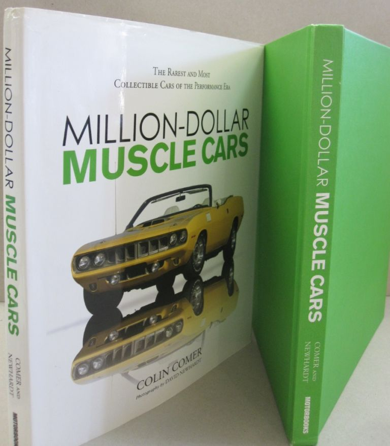 Million-Dollar Muscle Cars; The Rarest and Most Collectible Cars of the Performance Era. Colin Comer.