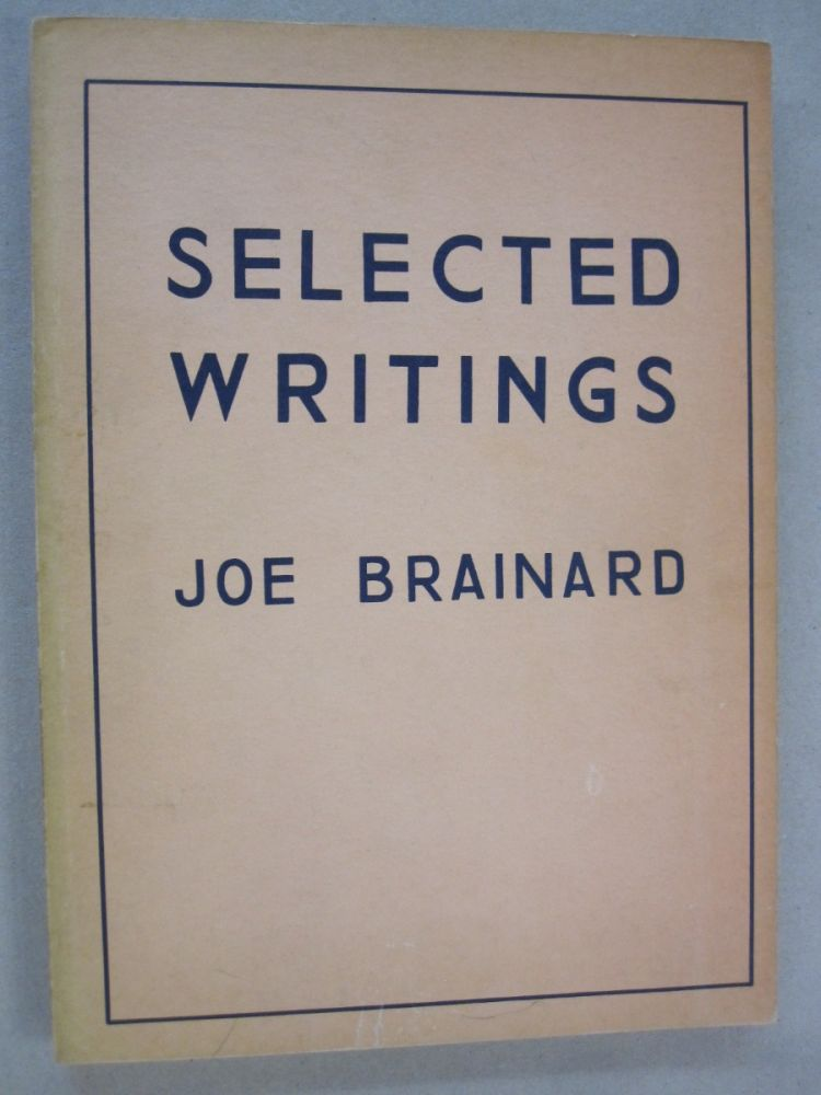Selected Writings 1962-1971. Joe Brainard.