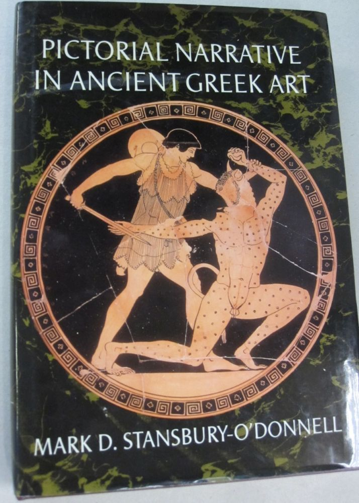 Pictorial Narrative in Ancient Greek Art (Cambridge Studies in Classical Art and Iconography). Mark Stansbury-O'Donnell.
