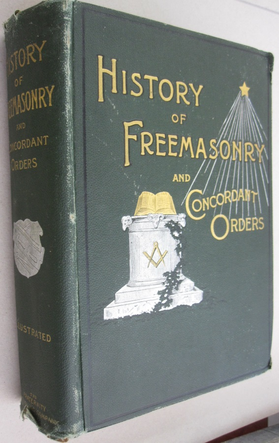 History of the Ancient and Honorable Fraternity of Free and Accepted Masons, and Concordant Orders. Henry Leonard Stillson, William James Hughan, -in-chief, European.