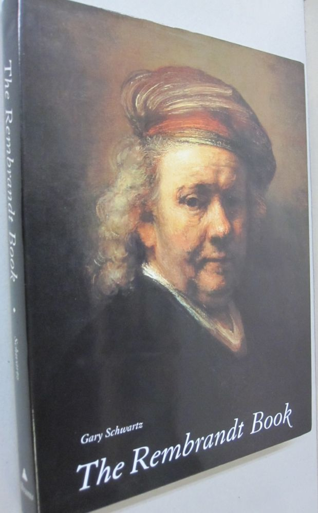 The Rembrandt Book. Gary Schwartz.