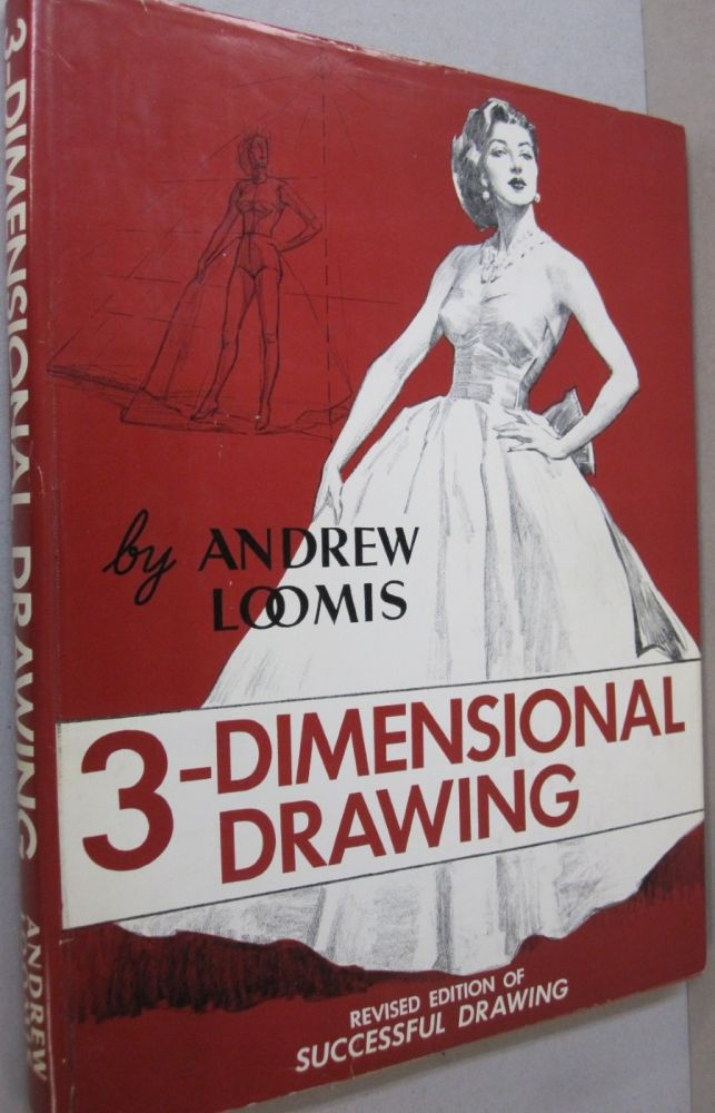3-Dimensional Drawings. Andrew Loomis.
