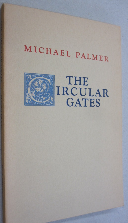 The Circular Gates. Michael Palmer.