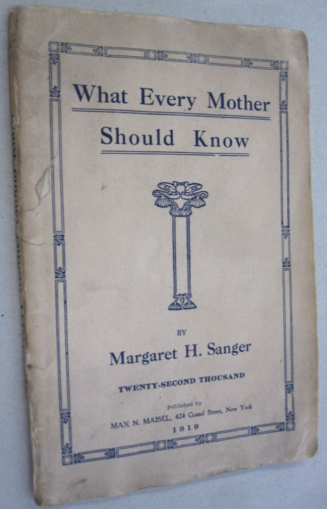What Every Mother Should Know. Margaret H. Sanger.