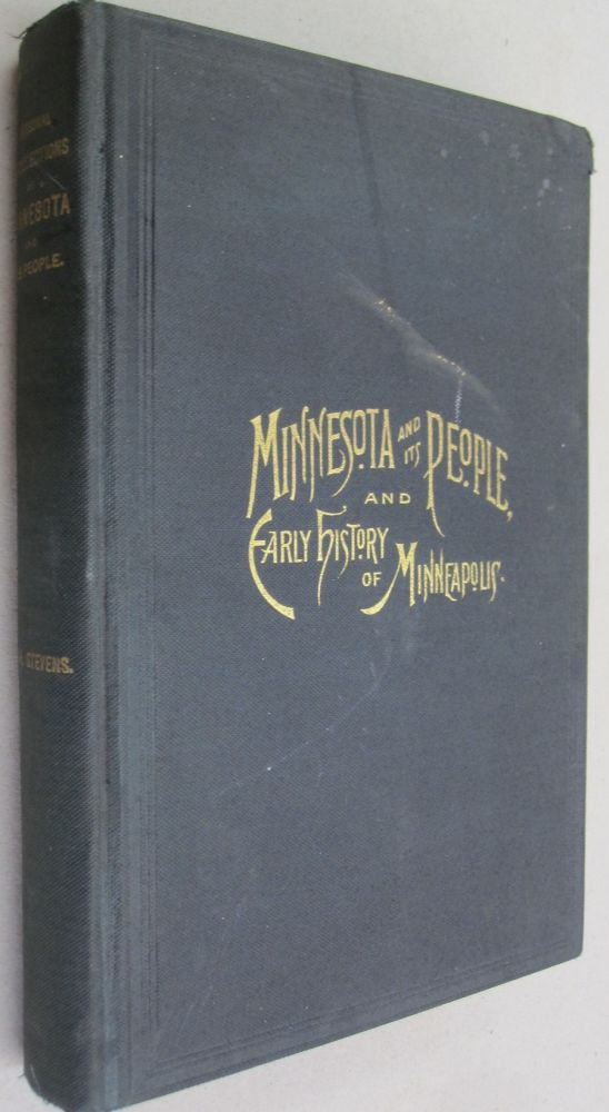 Personal Recollections of Minnesota and its People and Early History of Minneapolis. John H. Stevens.