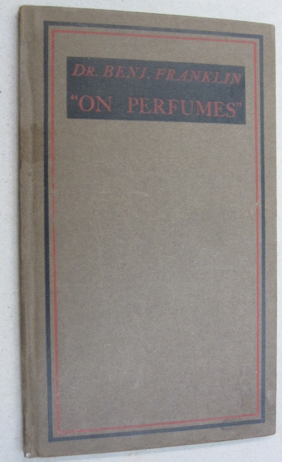 "Dr. Benj. Franklin ""On Perfumes""; A Letter by Dr. Franklin to the Royal Academy of Brussels. Benjamin Franklin."