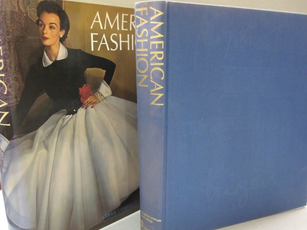 American Fashion The Life and Lines of Adrian, Mainbocher, McCardell, Norell, and Trigère. Sarah Tomerlin Lee.