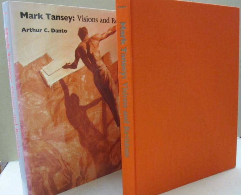 Mark Tansey: Visions and Revisions. Arthur C. Danto, Mark Tansey, Christopher Sweet.