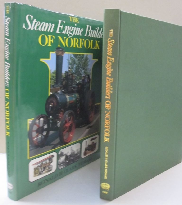 Steam Engine Builders of Norfolk. Ronald H. Clark.