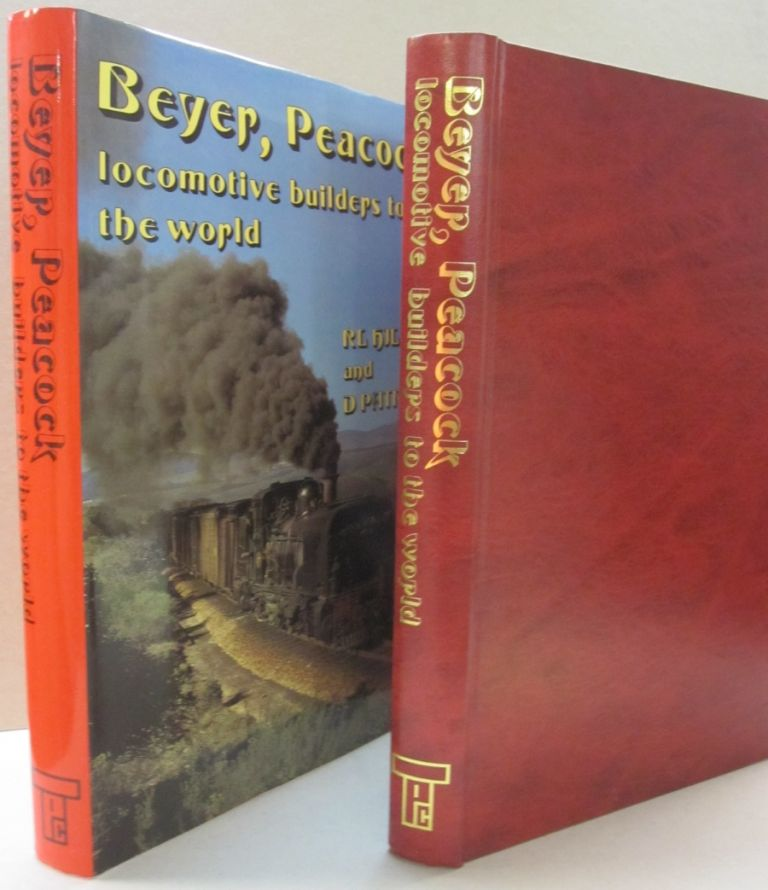 Beyer, Peacock: Locomotive Builders to the World. D. Patrick, Richard L. Hills.