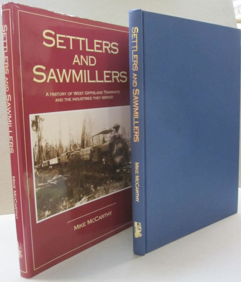 Settlers & Sawmillers; A History of West Gippsland Tramways and the Industries they Served. Mike McCarthy.