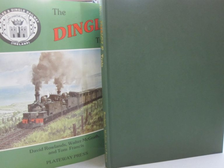 The Dingle Train. Walter McGrath David Rowlands, Tom Francis.