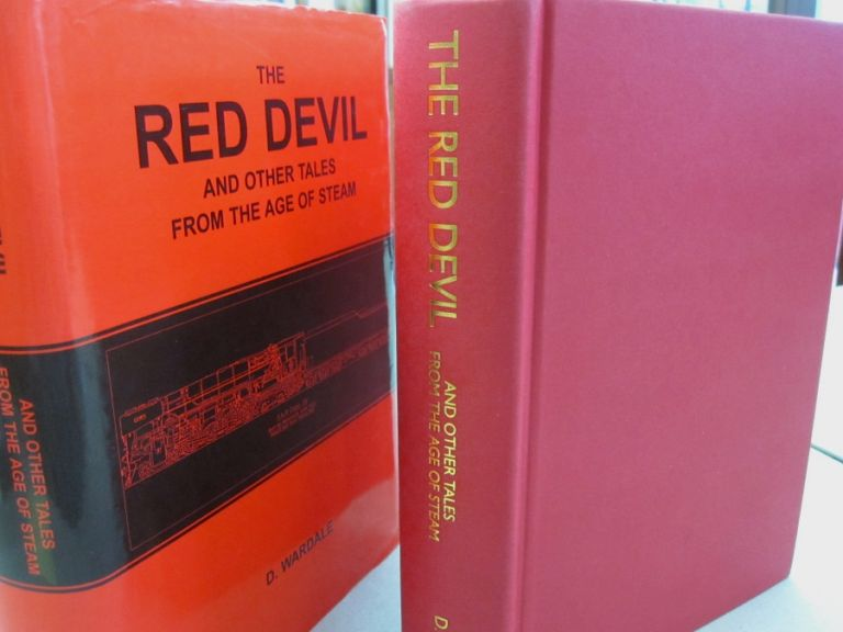 The Red Devil and Other Tales From the Age of Steam. D Wardale.