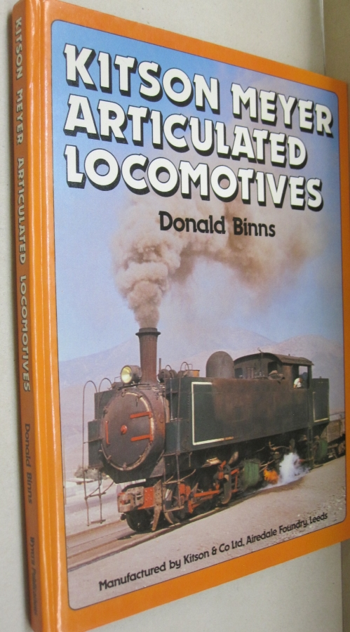 Kitson Meyer Articulated Locomotives. Donald Binns.