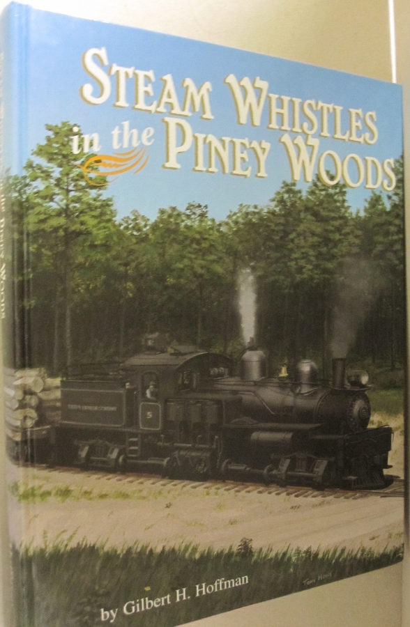 Steam whistles in the piney woods: A history of the sawmills and logging railroads of Forrest and Lamar Counties, Mississippi Volume 1. Gilbert H. Hoffman.