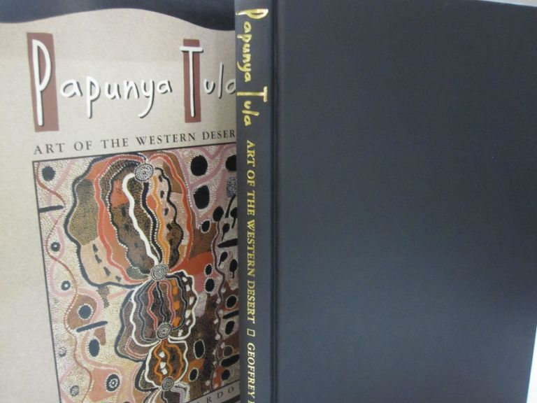 Papunya Tula Art of the Western Desert. Geoffrey Bardon.