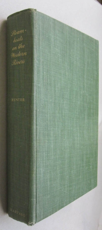 Steamboats on the Western Rivers; An Economic and Technological History. Louis C. Hunter, Beatrice Jones Hunter.