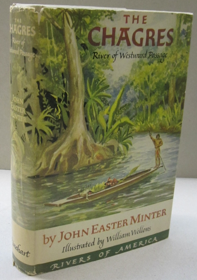 The Chagres; River of Westward Passage. John Easter Minter.