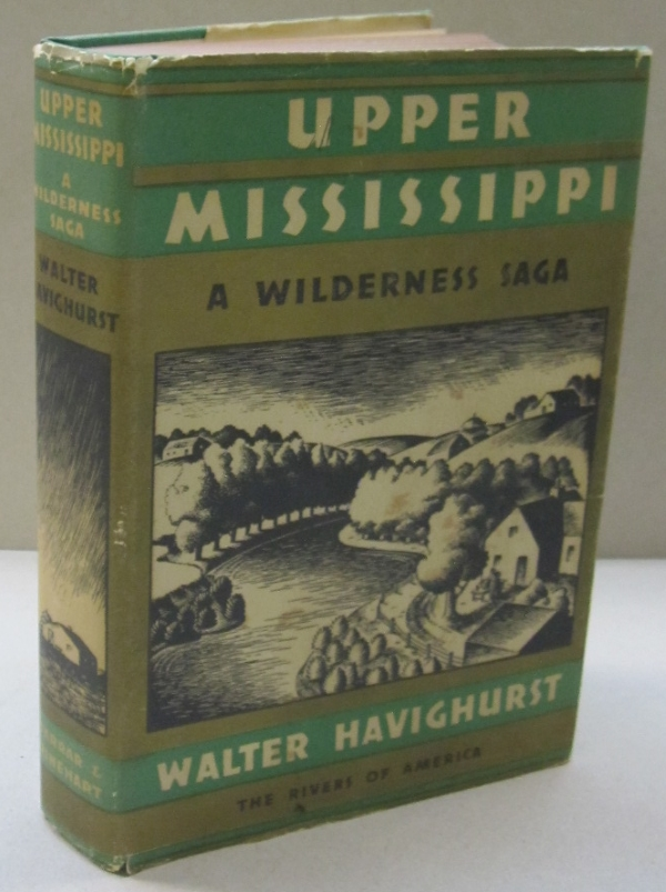 Upper Mississippi; A Wilderness Saga. Walter Havighurst.