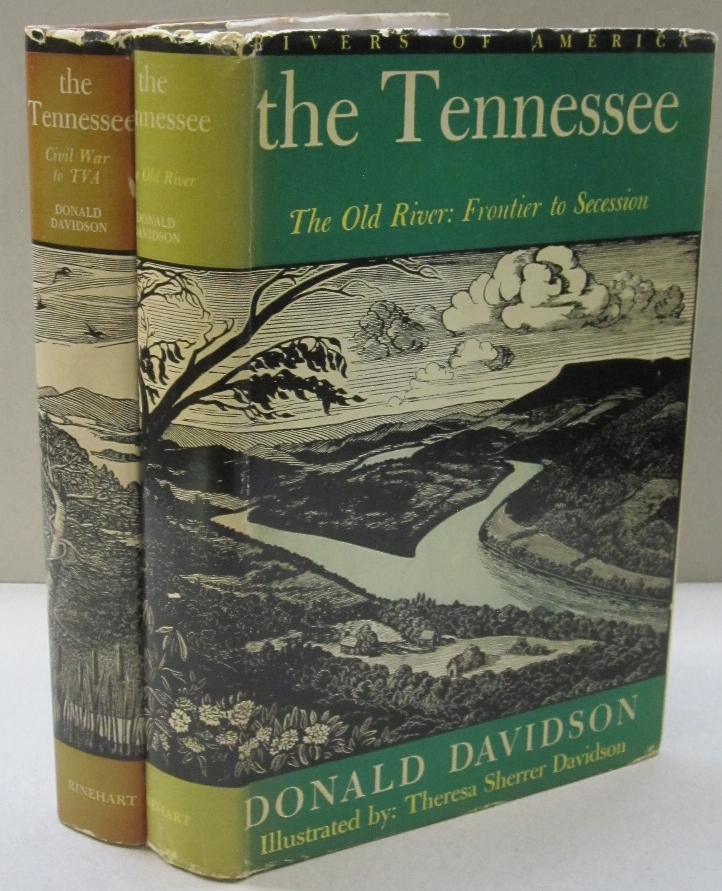 The Tennessee; Volume 1: The Old River: Frontier to Secession, Vol. 2: The New River: Civil War to TVA. Donald Davidson.