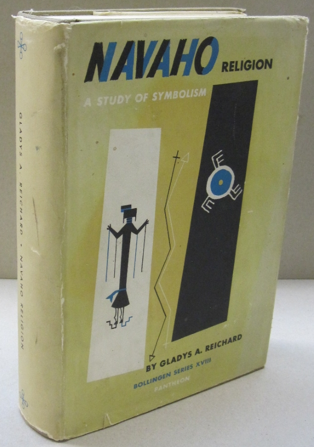 Navaho Religion; A Study of Symbolism One-Volume Edition. Gladys A. Reichard.