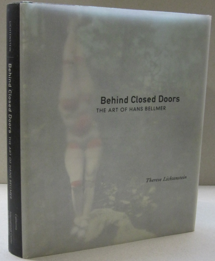 Behind Closed Doors: The Art of Hans Bellmer (The Discovery Series). Therese Lichtenstein.