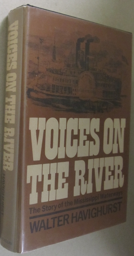 Voices on the River; The Story of the Mississippi Waterways. Walter Havighurst.