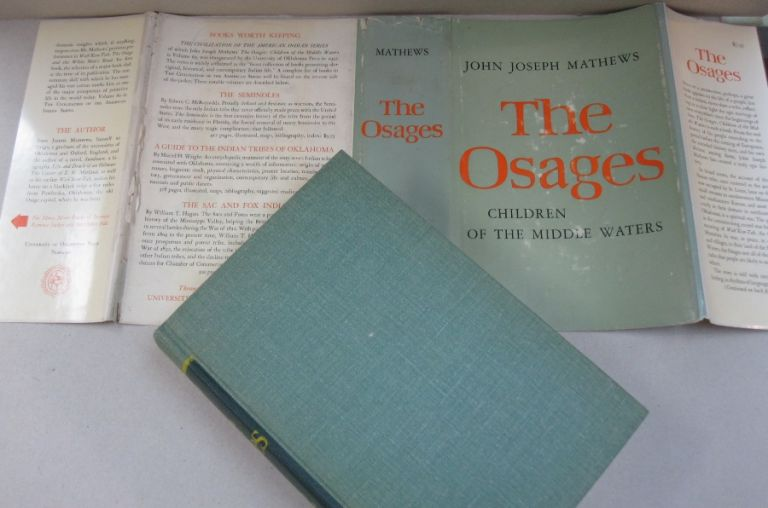 The Osages; Children of the Middle Waters. John Joseph Mathews.