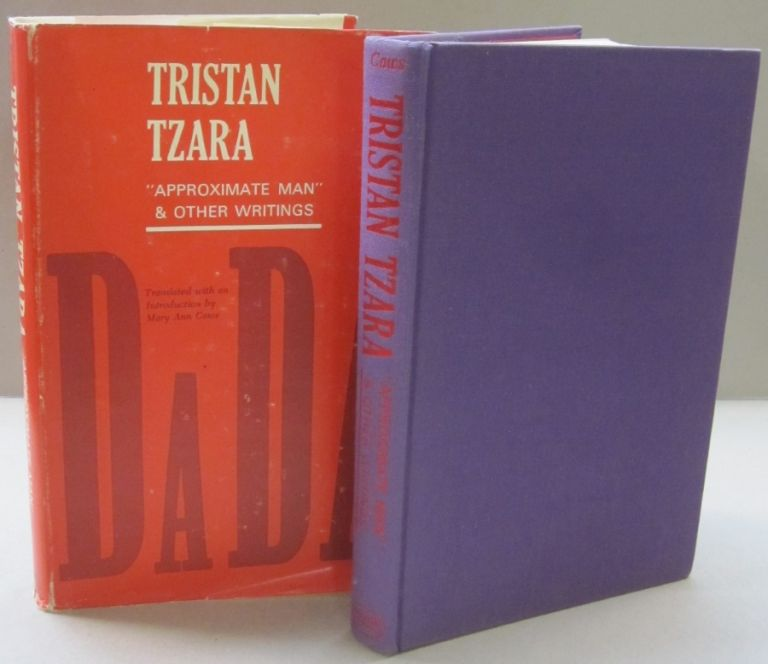 Dada; Approximate Man and Other Writings. Tristan Tzara, Mary Ann Caws.